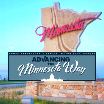 Senate and House Republican Majorities' Budget - Advancing the Minnesota Way